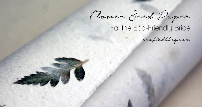 Flower Seed Paper – for the eco-friendly bride