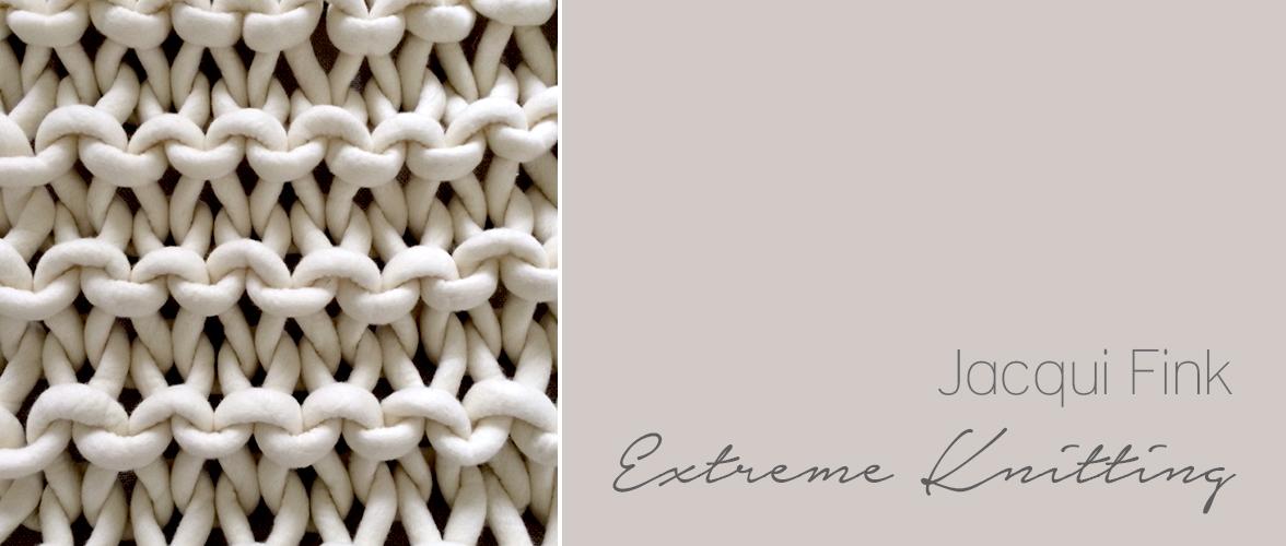 Jacqui Fink – Extreme Knitting