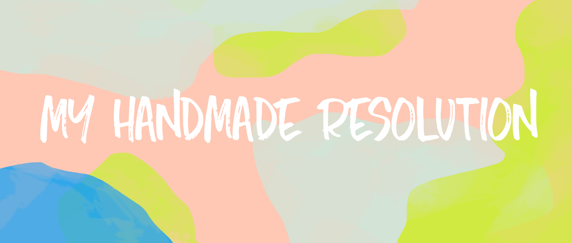 My Handmade Resolution