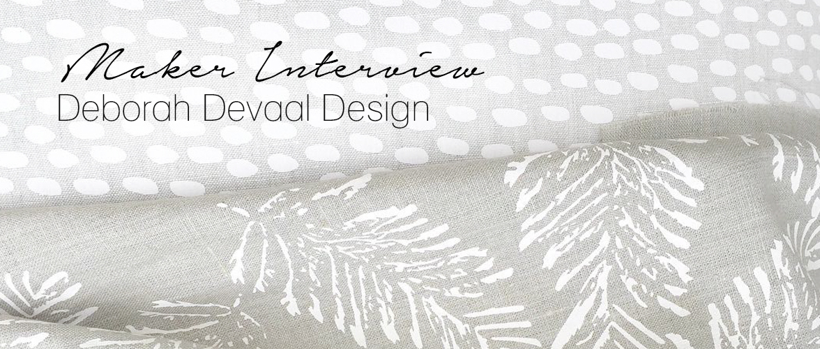 Maker Interview – Deborah Devaal Design