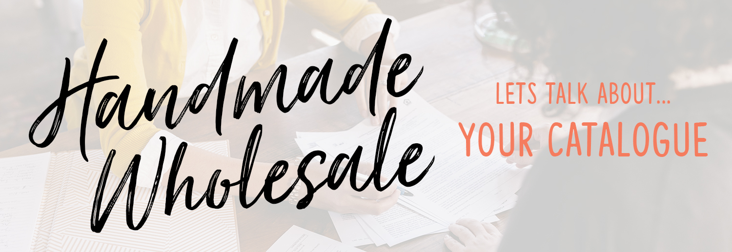 Creating your first Handmade Wholesale catalogue