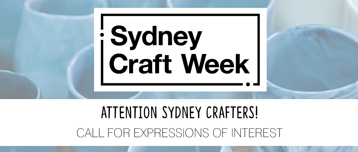 Sydney Craft Week Expressions of Interest