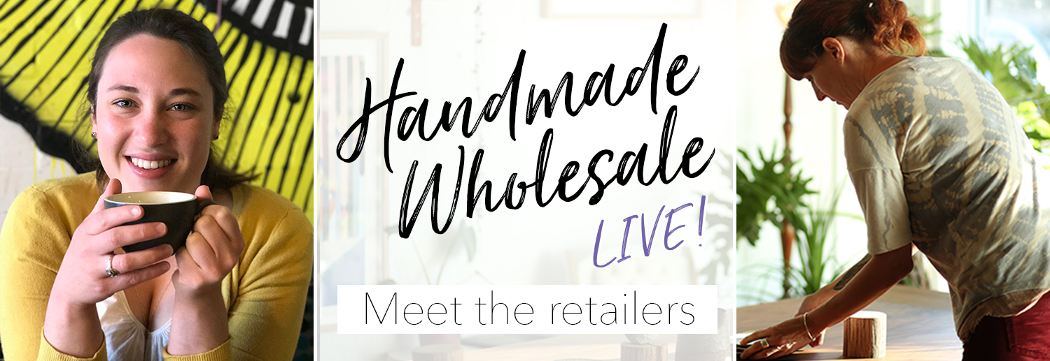 Handmade Wholesale Live – The Retailers